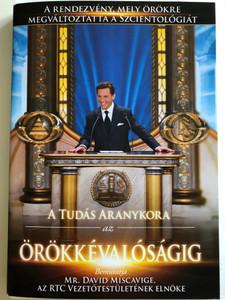 Golden age of Knowledge for Eternity DVD 2007 A tudás aranykora az Örökkévalóságig / A rendezvény, mely örökre megváltoztatta a Szcientológiát / Presented by Mr. David Miscavige / L. Ron Hubbard (ScientologyDVD)