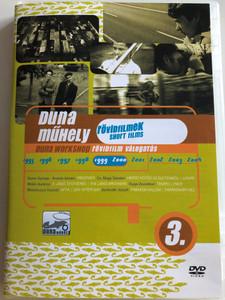 Duna Workshop - Short Films 3. DVD 1999-2000 Duna Műhely - rövid filmek 3. / Freeport, Hintát kötök az életemből (Loops), he Jánó Brothers, Pace, Day after day, Pannonian Hill