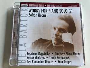 Béla Bartók - Works for Piano Solo (2) / Zoltán Kocsis / Fourteen Bagatelles, Ten easy Piano Pieces, Seven Sketches, Three Burlesques, Two Romanian Dances, Four Dirges / Hungaroton Audio CD 2007 / HCD 32525 (5991813252524)