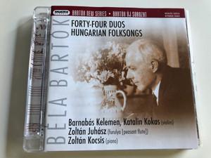 Béla Bartók - Forty-four Duos, Hungarian Folksongs / Barnabás Kelemen, Katalin Kokas (violins), Zoltán Juhász (furulya, peasant flute), Zoltán Kocsis piano / Hungaroton Classic Audio CD 2008 / HCD 32516 (5991813251626)