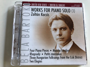 Béla Bartók - Works for Piano Solo (1) / Zoltán Kocsis / Four Piano Pieces, Marche funébre, Rhapsody, Petits morceaux, Three Hungarian Folksongs from the Csík District, Two Elegies / Hungaroton Audio CD 2007 / HCD32524 (5991813252425)