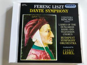 Liszt Ferenc: Dante Symphony / Audio CD 1996 / Veronika Kincses soprano / Budapest Symphony Orchestra / Conducted by György Lehel / Hungaroton HCD 11918 (5991811191825)