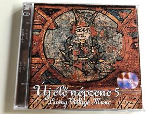 Új élő népzene 5. / Living Village Music / Táncház Egyesület / Dance-house Guild / Audio CD 1999 / 2 CD