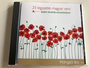 25 legszebb magyar vers / Bálint András előadásában / Audio CD 2018 / 25 most beautiful Hungarian poems / Recited by András Bálint / Kossuth-Mojzer (9789630982245)