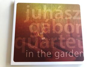 Juhász Gábor quartet - in the garden / Audio CD 2018 / Juhász Gábor guitar, Gátos Iván hammond organ, Kovács Zoltán doublebass, Jeszenyszky György drums (5998048540525)