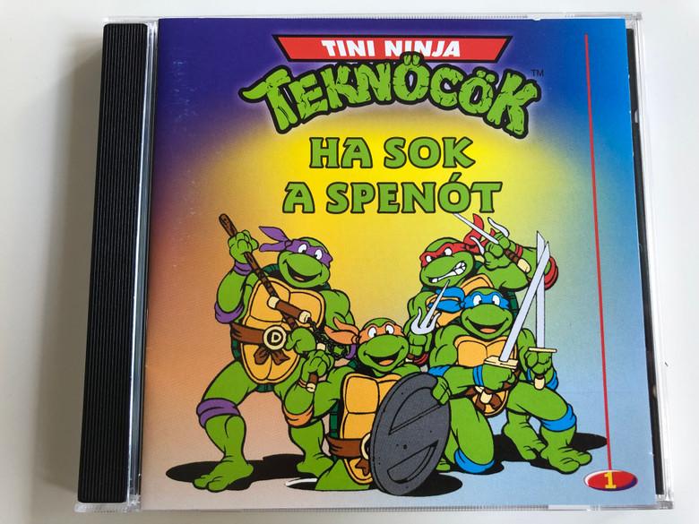 Tini Ninja Teknőcök 1 - Ha sok a spenót / Audio CD 2000 / Hungarian Teenage Mutant Ninja Turtles band / Songs for children (5999525470021)