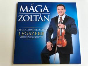 Mága Zoltán - A Budapesti Újévi Koncert Legszebb Virtuóz Remekművei / Audio CD 2017 / Vivaldi, Beethoven, Hubay, Sarasate (MágaBudapestCD)