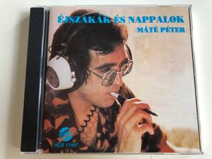 Máté Péter - Éjszakák és Nappalok / Audio CD 1996 / Otthonom a nagyvilág, Nem érdekel más, Tavaszi Szél, Azért vannak a jó barátok / HCD 17497 (5991811749729)