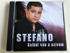 Stefano - Dalból van a szívem / Audio CD 2009 / Lakatos (Roberto) Róbert, Lakatos János (Stefano) (5999546019834)