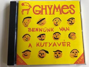 Ghymes - Bennünk van a kutyavér / Sárga Csikó, Ajándék, Egyszer egy királyfi, Rövid az eszetek Audio CD 2010 / Universal Music (602527496665)