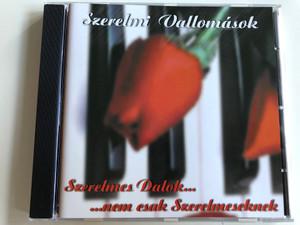 Szerelmi Vallomások / Szerelmes Dalok ... nem csak szerelmeseknek / Audio CD 2007 / Hungarian language love songs / HMCD 20070214 (5999882879162)