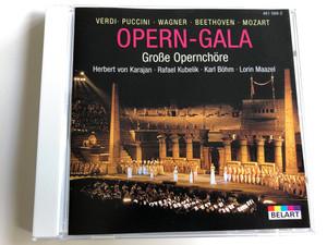 Opern-Gala - Großе Opernchöre / Verdi, Puccini, Wagner, Beethoven, Mozart / Conducted by Herbert von Karajan, Rafael Kubelik, Karl Böhm, Lorin Maazel / Audio CD / 461 568-2 (028946156827)