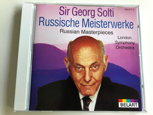 Sir Georg Solti - Russische Meisterwerke / Russian Masterpieces / London Symphony Orchestra / Belart Audio CD / 450 017-2 (028945001722)