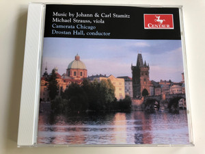 Music by Johann & Carl Stamitz / Michael Strauss, viola / Camerata Chicago / Conducted by Drostan Hall / Audio CD 2007 / CRC 2860 (044747286020)