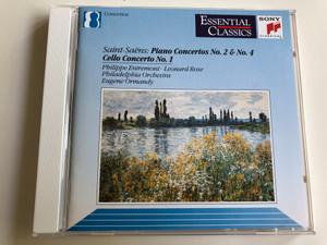 Saint-Saens: Piano Concertos No. 2 & No. 4, Cello Concerto No.1 / Philippe Entremont - Leonard Rose / Philadelphia Orchestra / Conducted by Eugene Ormandy / Audio CD 1992 / Essential Classics (5099704827629)