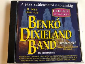 "Benkó Dixieland Band - koncert - A jazz születésétől napjainkig - 1918-1928 / From the Birth of Jazz to Our Days - Benkó Dixieland Band Concert - 1918-1928 / Part Two / II. Rész ""Golden Age of Chicago"" / Audio CD 2002 (5997848754330)"