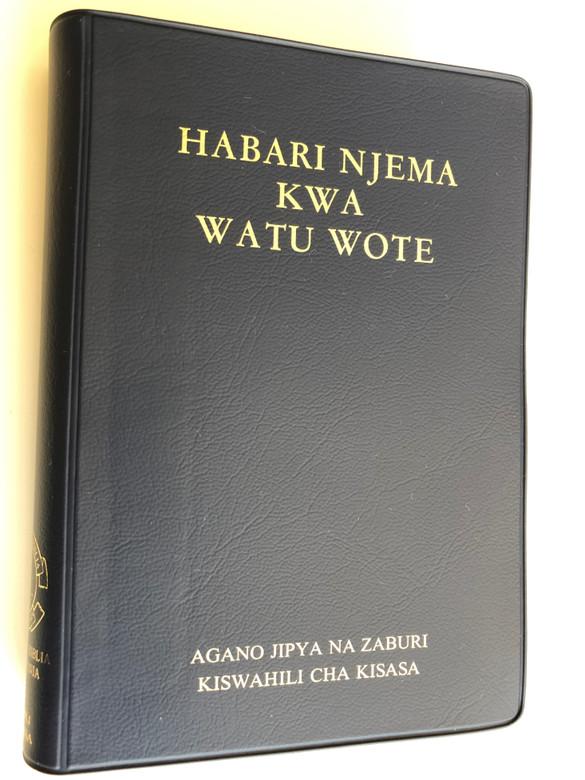 Habari Njema Kwa Watu Wote / The New Testament and Psalms in Kiswahili / Agano jipya na zaburi kiswahili cha kisasa / Softcover - Vinyl bound / Bible Societies of Kenya, Tanzania, Nairobi, Dodoma 2010 (9789966400710)