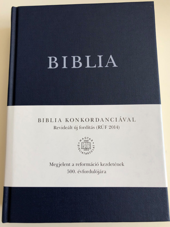 Biblia Konkordanciával (RÚF 2014) / Hungarian language Bible with concordance / Published on the 500th anniversary of the Reformation / Hardcover 2017 / Color maps, Section titles / Mid size / Kálvin kiadó (9789635583454)