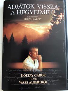 Adjátok vissza a hegyeimet! DVD 2007 / Directed by Gábor Koltay / Starring: Rékási Károly / Biographical film about Albert Wass, hungarian writer from Transylvania (KoltayWassAlbertDVD)