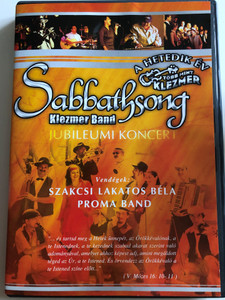 Sabbathsong Klezmer band - Jubileumi koncert DVD 2005 / A Hetedik év - több mint klezmer / Guests: Szakcsi Lakatos Béla, Proma Band / Seventh Year–Jubilee Concert with the Béla Szakcsi Lakatos and Roma Band, on the 8th Jewish Summer Festival (5999880470636)