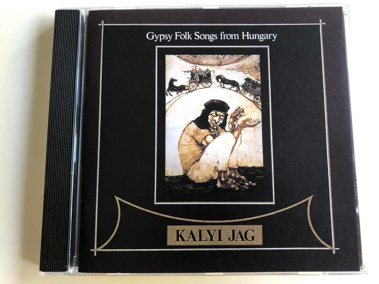 Kalyi Jag - Gypsy Folk Songs from Hungary / Audio CD 2016 / Hungaroton HCD 18132 (59918118132222)