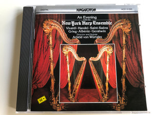 An evening with the New York Harp Ensemble / Vivaldi, Handel, Saint-Saens, Grieg, Albeniz, Gershwin / Director and Soloist Aristid von Würtzler / Hungaroton HCD 31295 / Audio CD 1990 (5991813129529)