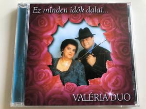 Valéria Duó - Ez minden idők dalai... / Audio CD 2004 / Jokerex (5999881119077)