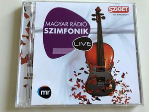 Magyar Rádió Szimfonik Live / Sziget 2011 Augusztus 9. / Concert master Olah Vilmos / Musical Director: Bárány Gusztáv / Audio CD 2011 / MTVA (5999542819834)