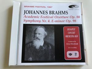 Johannes Brahms - Academic Festival Overture Op. 80, Symphony Nr. 4 E-minor Op.98 / Brahms Festival 1997 / Budapest Concert Orchestra MÁV / Conducted by Géza Oberfrank / Pannon Classic / Audio CD 1997 / Live Recording (5998272701570)
