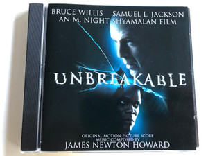 Unbreakable Original Motion Picture Score / Music Composed by James Newton Howard / Bruce Willis, Samuel L. Jackson / An M. Night Shyamalan Film / Audio CD 2000 (5991813263421)