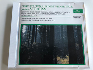 Johann Strauss - Geschichten Aus Dem Wiener Wald / Leichtes Blut, Rosen Aus dem Süden, Tritsch-Tratsch, Éljen a Magyar / Orchester de Wiener Volksoper / Conducted by Peter Falk, Carl Michalski / Audio CD (4002587744205)