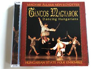 Magyar Állami Népi Együttes - Táncos Magyarok - Dancing Hungarians / Hungarian State Folk Ensemble / Audio CD 2000 / CDAN04 (DancingHungariansCD)