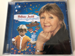 Halász Judit - Hívd a nagymamát! / Call granny - Hungarian children's songs / Audio CD 2005 / EMI (094634360821)