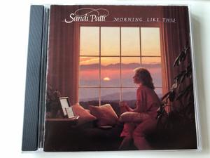 Sandi Patti - Morning like this / Hosanna, Shepherd of my Heart, King of Glory, There is a Savior / Audio CD 1986 / Christian praise songs / Word Records (080688700027)