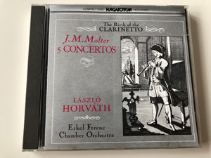 J. M. Molter - 5 Concertos / The Birth of the Clarinetto / László Horváth / Erkel Ferenc Chamber Orchestra / Hungaroton Audio CD 1991 / HCD 31370 (5991813137029)