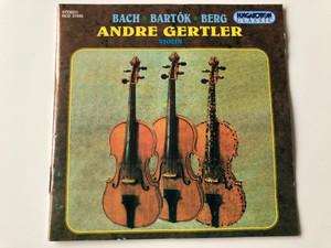 Bach - Bartók - Berg / Andre Gertler violin / Hungaroton Audio CD 1996 / HCD 31635 (5991813163523)
