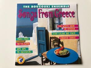 The Bouzouki Ensemble - Songs From Greece / Triki triki, To Yelasto, Opa Opa, The White rose of Athens, Zorba's dance / Audio CD 1994 / SOW 90131 (8712177020461)