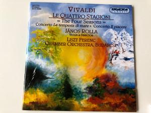 Antonio Vivaldi - Le Quattro Stagioni - The Four Seasons / Concerto La tempesta di mare, Concerto Il piacere / János Rolla violin & director / Liszt Ferenc Chamber Orchestra Budapest / Hungaroton Audio CD 2003 / HCD 32262 / (5991813226228)
