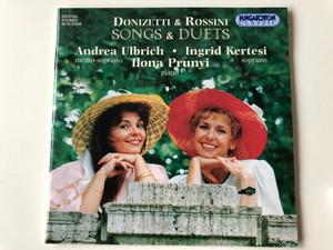 Donizetti & Rossini - Songs & Duets / Andrea Ulbrich mezzo-soprano, Ingrid Kertesi soprano, Ilona Prunyi piano / Hungaroton Classic Audio CD 1997 / HCD 31544 (5991813154422)