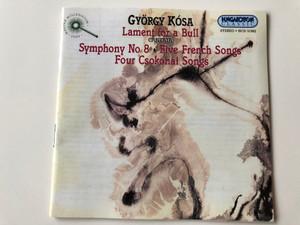György Kósa - Lament for a Bull - Cantata / Symphony No. 8, Five French Songs, Four Csokonai Songs / Hungaroton Classic Audio CD 2001 / HCD 31982 (5991813198228)