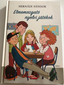 Elmemozgató nyelvi játékok by Hernádi Sándor / Hungarian word games & trivia / 2nd edition / Móra 2016 (9789634152668)