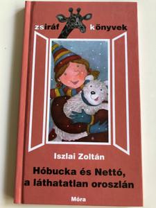 Hóbucka és Nettó, a láthatatlan oroszlán by Iszlai Zoltán / Hungarian stories about an invisible lion / Zsiráf könyvek / Móra Könyvkiadó 2005 (9631180948)
