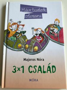 3x1 család by Majoros Nóra / 3x1 family - Hungarian novel for 3rd graders / Már tudok olvasni 9. / Móra Könyvkiadó 2012 (9789631192285)