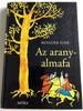 Az aranyalmafa by Benedek Elek / Foreign stories in Hungarian language / 7th edition / Illustrations Szecskó Tamás / Móra Könyvkiadó 2013 / (9789631194562)