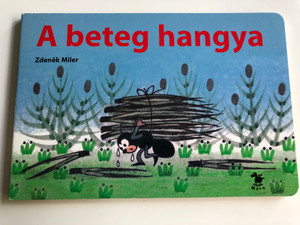 A beteg hangya by Zdenek Miler / Hungarian translation of Polámal se mraveneček / Hungarian Board book for children / Móra 2006 (9631181979)