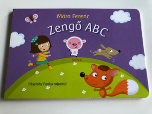 Zengő ABC by Móra Ferenc / Singing ABC- Hungarian nursery rhyme board book / Illustrations Pásztohy Panka / Móra könyvkiadó 2017 (9789634157823)