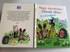 Nagy mesekönyv - Zdenek Miler és a kisvakond / Hungarian translation of Dětem / Big story book Zdenek Miler and Krtek (Little Mole) / Móra Könyvkiadó 2009 (9789631186628)