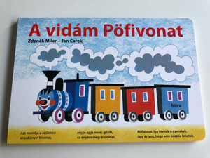A vidám Pöfivonat by Zdenek Miler - Jan Čarek / Hungarian translation of O veselé mašince / Color Board book about trains / Móra könyvkiadó 2017 (9789634157243)