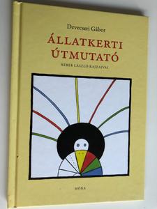 Állatkerti Útmutató by Devecseri Gábor / Réber László rajzaival / Zoo Guide - Hungarian children's poem book / Móra könyvkiadó 2007 (9789631183795)