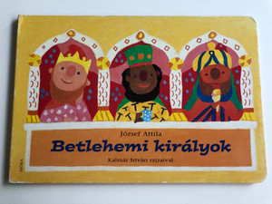 Betlehemi Királyok by József Attila, Kalmár István / The three wise kings - Hungarian Board book for children / Móra könyvkiadó 2010 (9789631188141)